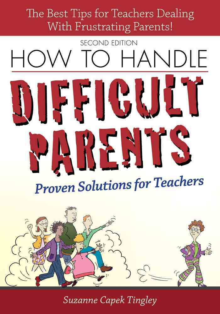How to Handle Difficult Parents By Tingley, Suzanne